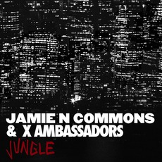 Jungle by X Ambassadors & Jamie N Commons