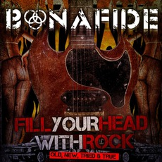 Fill Your Head With Rock mp3 Album by Bonafide