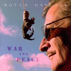 War And Peace mp3 Album by Butch Hancock