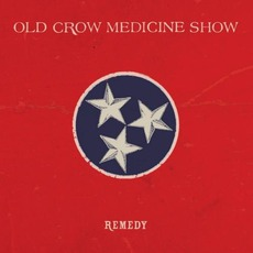 Remedy mp3 Album by Old Crow Medicine Show
