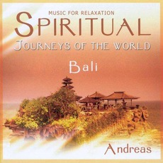 Spiritual Journeys Of The World: Bali mp3 Album by Andreas