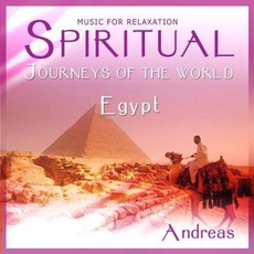 Spiritual Journeys Of The World: Egypt mp3 Album by Andreas