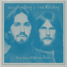 Twin Sons Of Different Mothers mp3 Album by Dan Fogelberg & Tim Weisberg