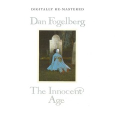 The Innocent Age mp3 Album by Dan Fogelberg