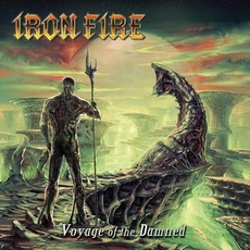 Voyage Of The Damned (Digipack Edition) by Iron Fire
