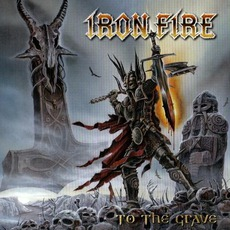To The Grave (Limited Edition) by Iron Fire
