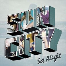 Set Alight mp3 Album by Sun City