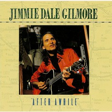 After Awhile mp3 Album by Jimmie Dale Gilmore