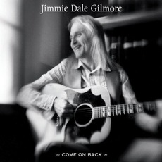 Come On Back mp3 Album by Jimmie Dale Gilmore