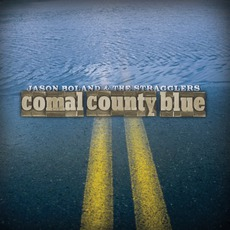 Comal Country Blue by Jason Boland & The Stragglers