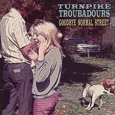 Goodbye Normal Street mp3 Album by Turnpike Troubadours
