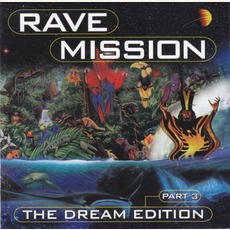 Rave Mission: The Dream Edition, Part 3 mp3 Compilation by Various Artists