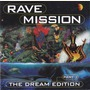 Rave Mission: The Dream Edition, Part 3