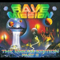 Rave Mission: The Dream Edition, Part 2 mp3 Compilation by Various Artists