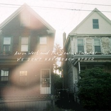 We Don't Have Each Other mp3 Album by Aaron West and the Roaring Twenties