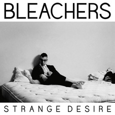 Strange Desire mp3 Album by Bleachers