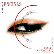 Guitarras En Shanghai mp3 Album by José Luis Encinas