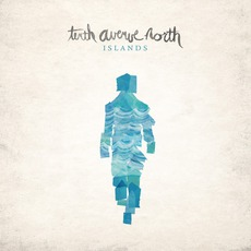 Islands mp3 Album by Tenth Avenue North
