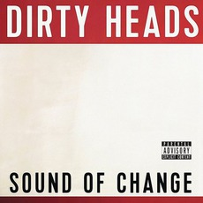 Sound Of Change mp3 Album by Dirty Heads