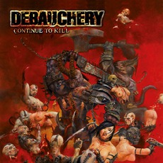 Continue To Kill by Debauchery