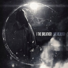 Life Reaper mp3 Album by I, The Breather