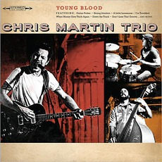 Young Blood mp3 Album by Chris Martin Trio