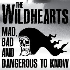 Mad Bad And Dangerous To Know mp3 Live by The Wildhearts