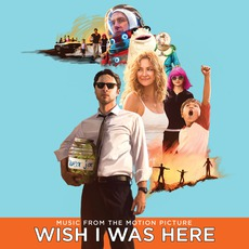 Wish I Was Here mp3 Soundtrack by Various Artists