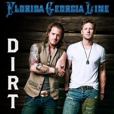Dirt mp3 Single by Florida Georgia Line