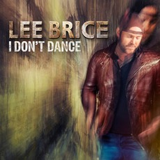 I Don't Dance mp3 Single by Lee Brice