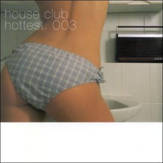 House Club Hottest 003 by Various Artists