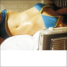 House Club Hottest 009 by Various Artists