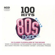 100 Hits: 80s Dance mp3 Compilation by Various Artists