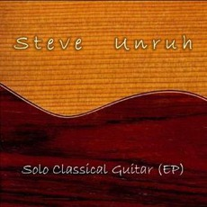 Solo Classical Guitar EP mp3 Album by Steve Unruh