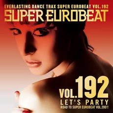Super Eurobeat, Volume 192: Let's Party