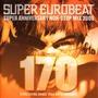 Super Eurobeat, Volume 170: Super Anniversary Non-Stop Mix 2006