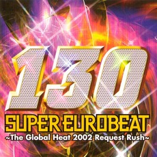 Super Eurobeat, Volume 130: The Global Heat 2002: Request Rush