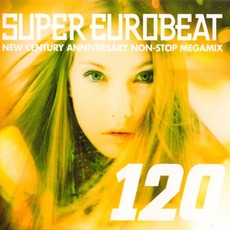 Super Eurobeat, Volume 120: New Century Anniversary Non-Stop Megamix