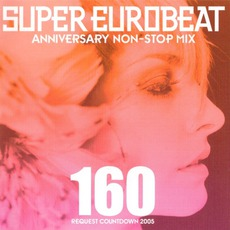 Super Eurobeat, Volume 160: Anniversary Non-Stop Mix Request Countdown 2005