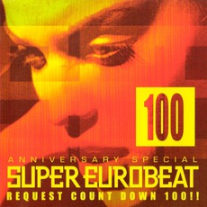 Super Eurobeat, Volume 100: Anniversary Special Request Count Down 100!!