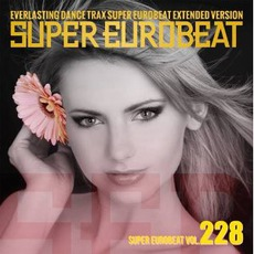 Super Eurobeat, Volume 228 (Extended Version)