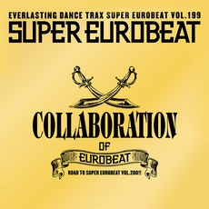 Super Eurobeat, Volume 199: Collaboration Of Eurobeat