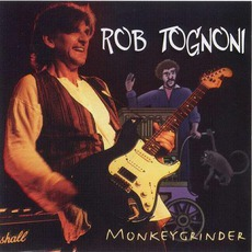 Monkeygrinder mp3 Album by Rob Tognoni