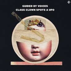 Class Clown Spots A UFO mp3 Album by Guided By Voices