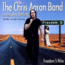 Freedom 5 Miles mp3 Album by Chris Aaron Band