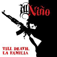 Till Death, La Familia mp3 Album by Ill Niño