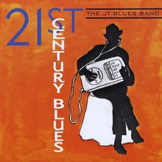 21st Century Blues mp3 Album by The JT Blues Band