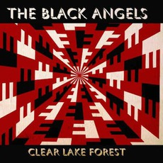 Clear Lake Forest mp3 Album by The Black Angels