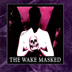 Masked mp3 Album by The Wake