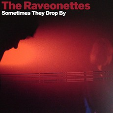 Sometimes They Drop By mp3 Album by The Raveonettes